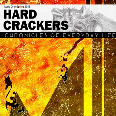 Hard Crackers Issue One Spring 2016